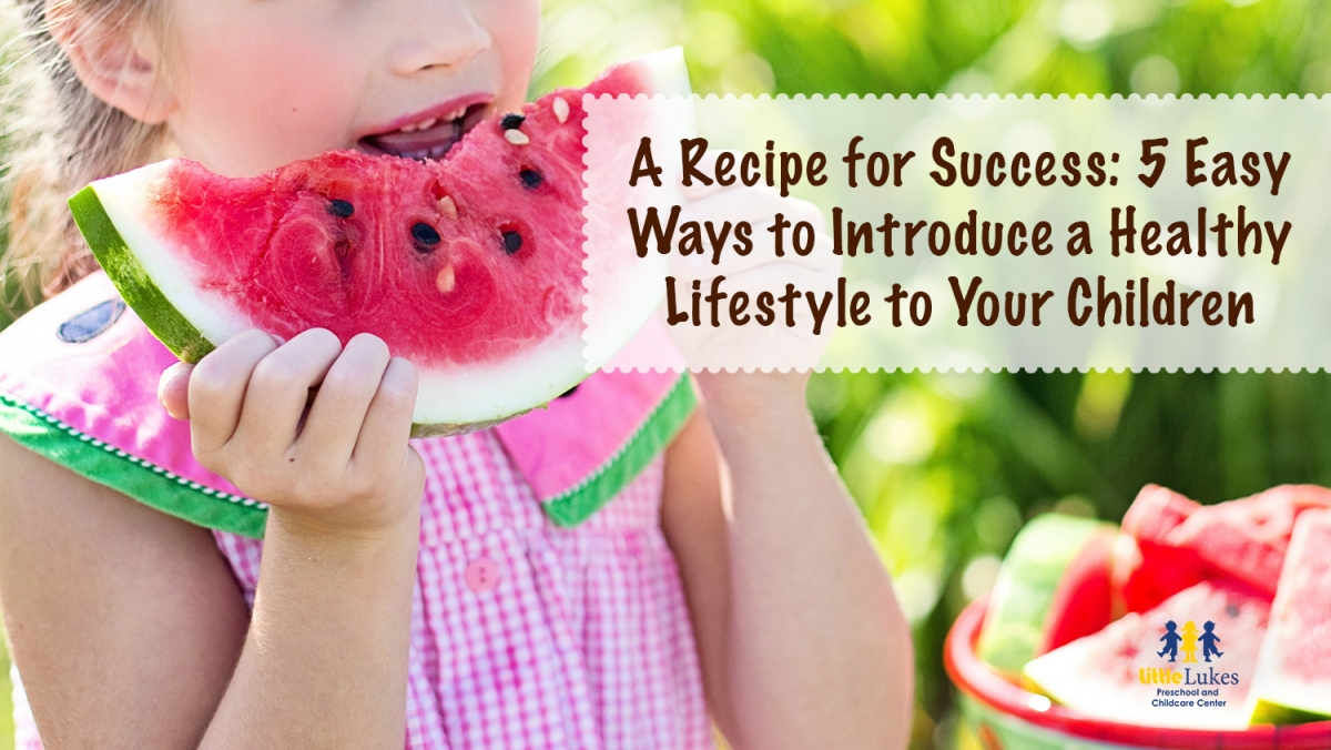 A Recipe for Success: 5 Easy Ways to Introduce a Healthy Lifestyle to Your Children