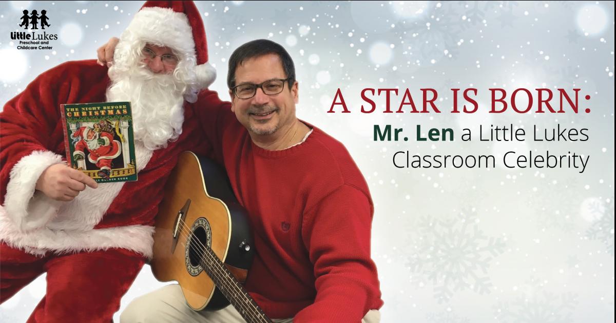 A Star is Born: Mr. Len a Little Lukes Classroom Celebrity