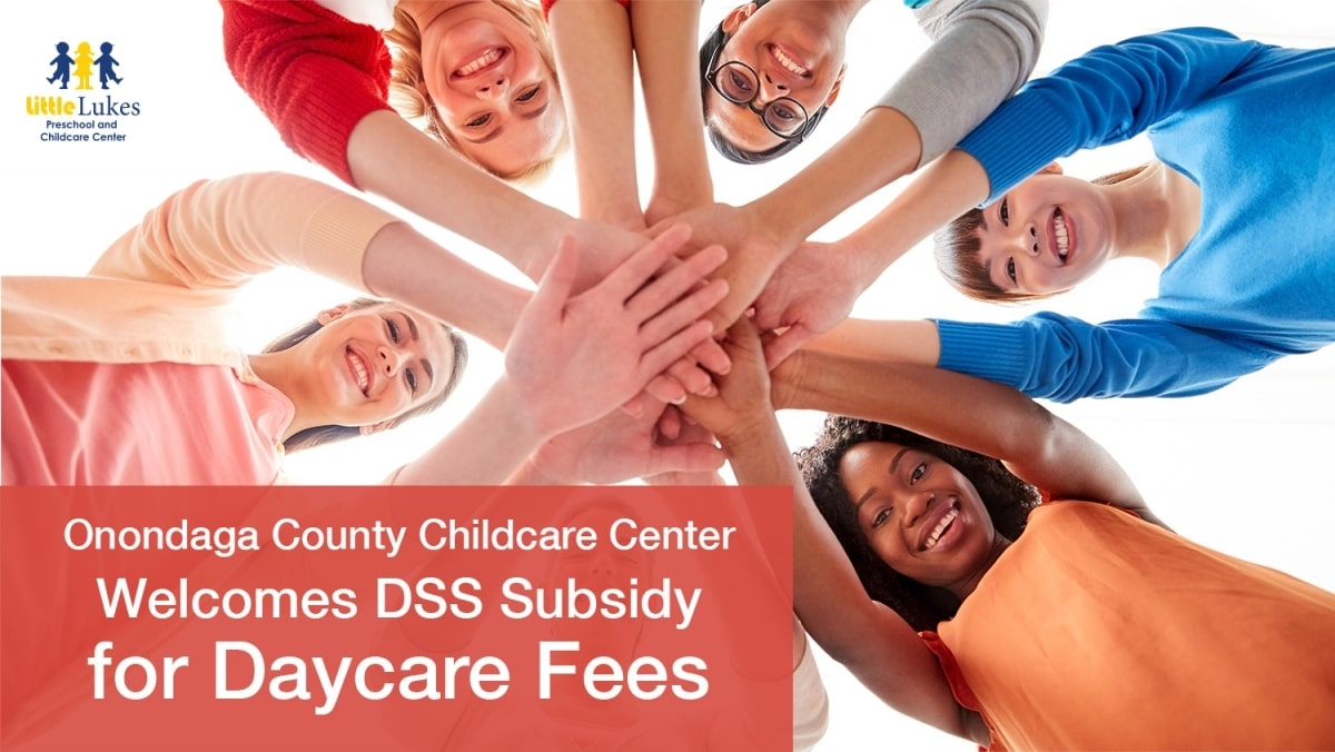 Onondaga County Childcare Center Welcomes DSS Subsidy for Daycare Fees