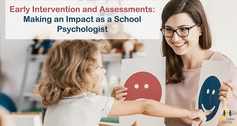 Early Intervention and Assessments: Making an Impact as a School Psychologist