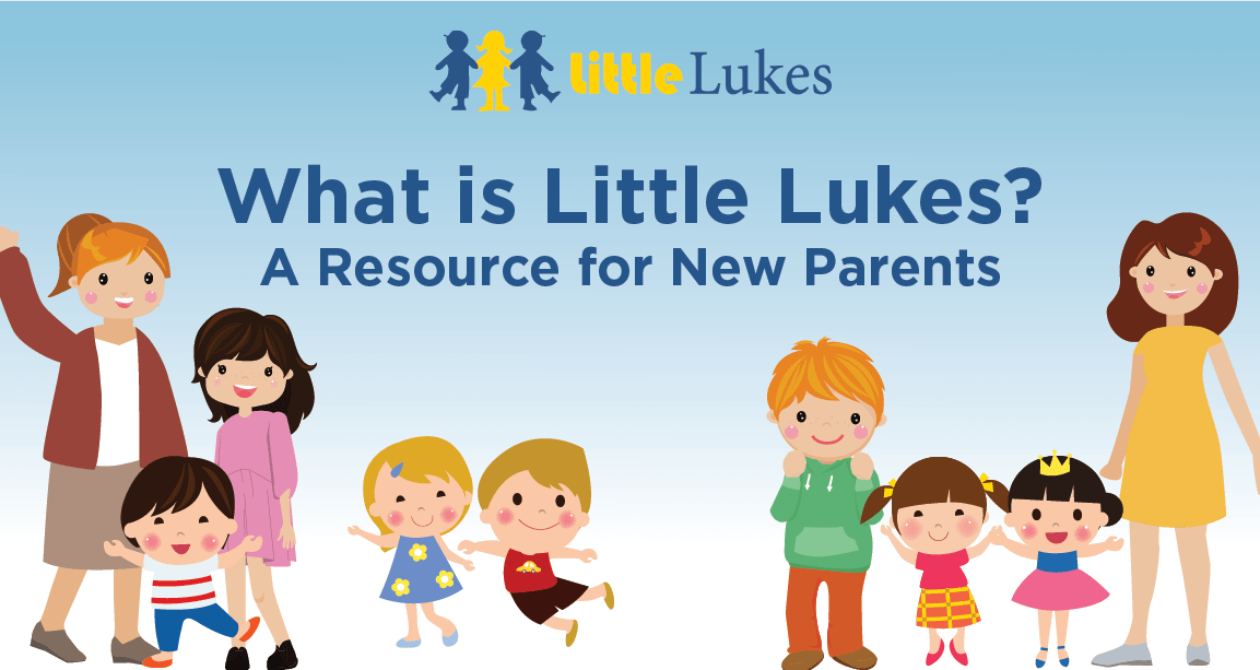 What is Little Lukes? A Resource for New Parents