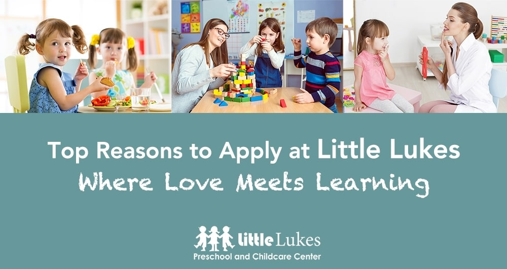 Top Reasons to Apply at Little Lukes Where Love Meets Learning