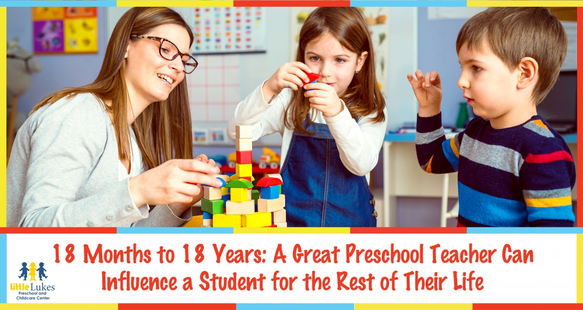 18 Months to 18 Years: A Great Preschool Teacher Can Influence a Student for the Rest of Their Life