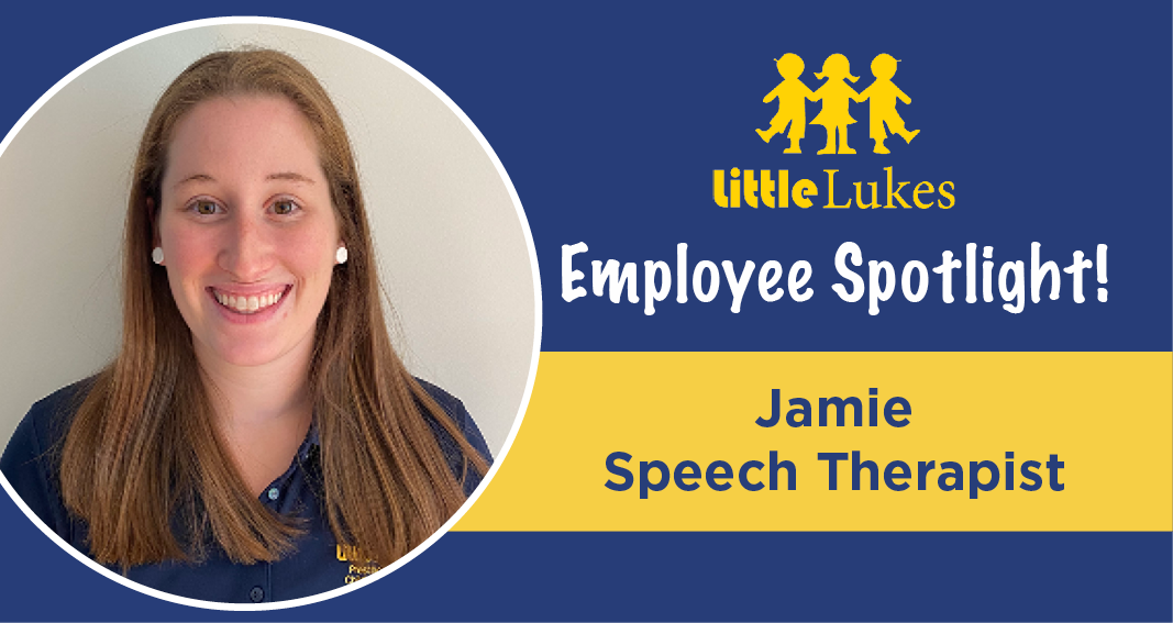 Little Lukes SLP Discusses her Passion for Speech Therapy