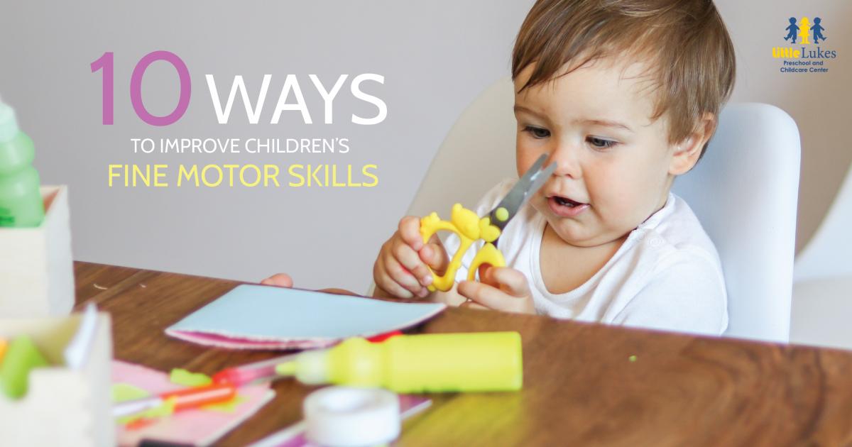 10 Ways to Improve Children's Fine Motor Skills