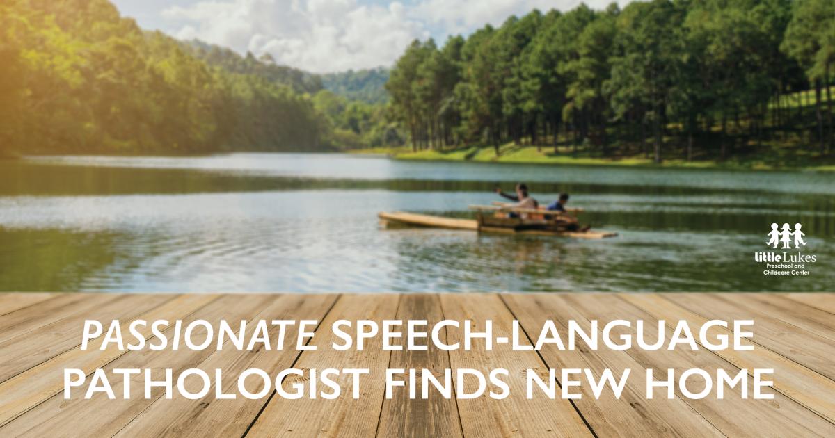 Passionate Speech-Language Pathologist Finds New Home