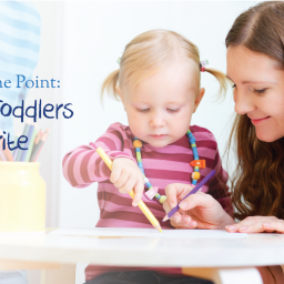 Getting to the Point: Teaching Toddlers to Write