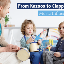 From Kazoos to Clapping: Music Influences Children