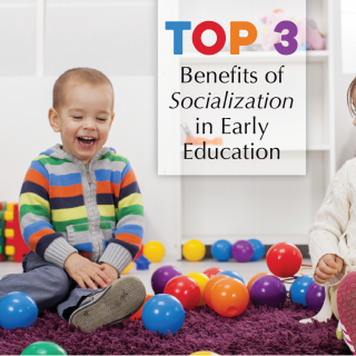 Top 3 Benefits of Socialization in Early Education