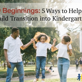 New Beginnings: 5 Ways to Help Your Child Transition into Kindergarten