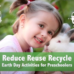 Reduce Reuse Recycle: Earth Day Activities for Preschoolers