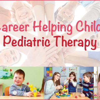 A Career Helping Children: Pediatric Therapy
