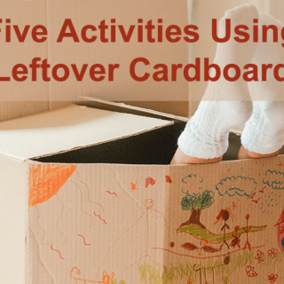 Five Preschool Activities Using Leftover Cardboard