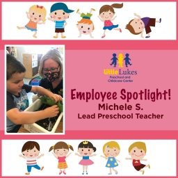 Little Lukes is Proud to Spotlight Lead Preschool Teacher Michele S!