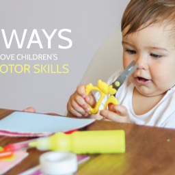 10 Ways to Improve Children's Fine Motor Skills